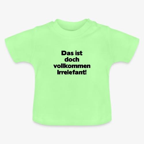 Irrelefant schwarz - Baby T-Shirt