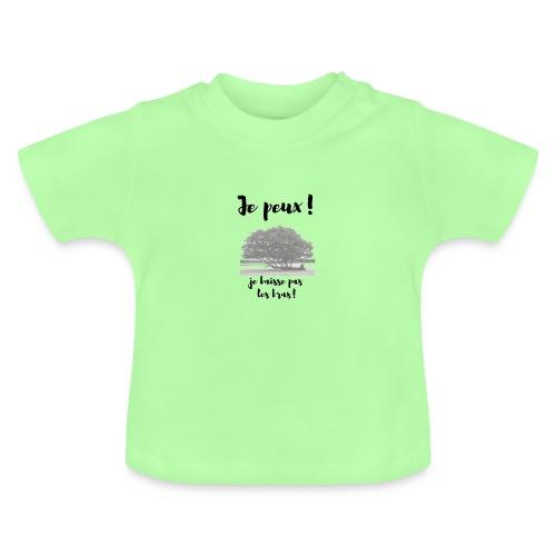 je peux je baisse pas les bras - T-shirt Bébé
