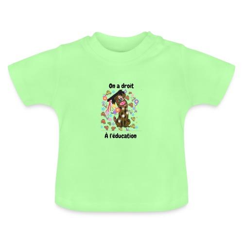 On a droit à l'éducation - T-shirt Bébé
