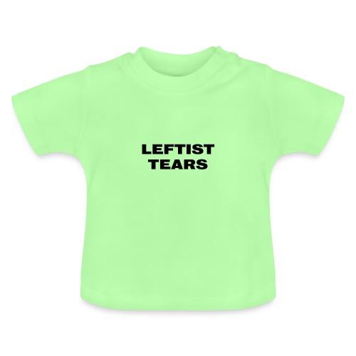 Leftist Tears - Baby T-Shirt