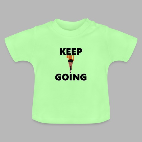 Keep going - Baby T-Shirt