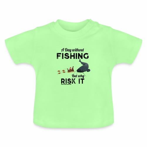 A Day Fishing Tag Angeln Weihnachten Wels Crank - Baby T-Shirt