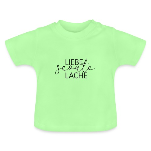 Liebe Scoute Lache Lettering - Farbe frei wählbar - Baby T-Shirt