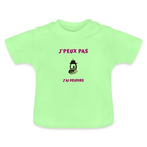 j'PEUX PAS J'AI DEVOIRS - T-shirt Bébé