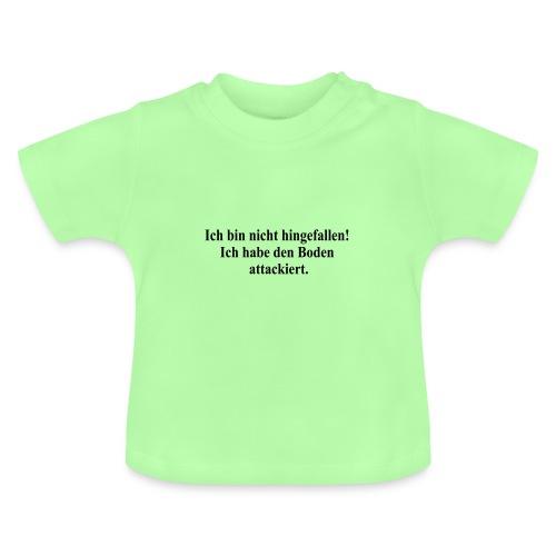 ich bin nicht hingefallen - Baby T-Shirt