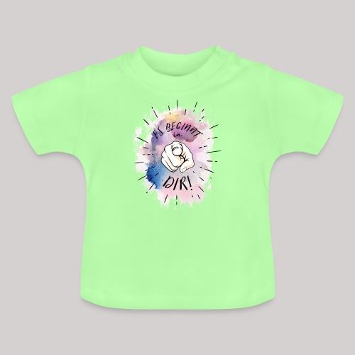 Es beginnt in Dir - Baby T-Shirt