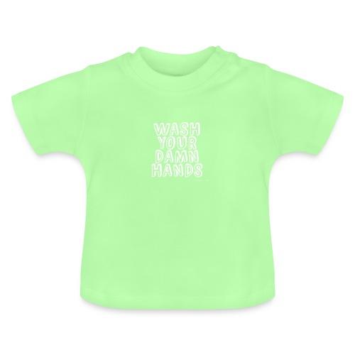 Wash Hands white - Baby T-Shirt