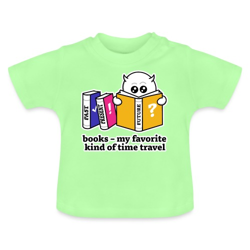 books – my favorite kind of time travel - Baby T-Shirt