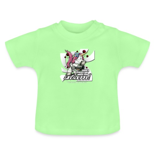 Don't mess up with the unicorn - Baby T-Shirt