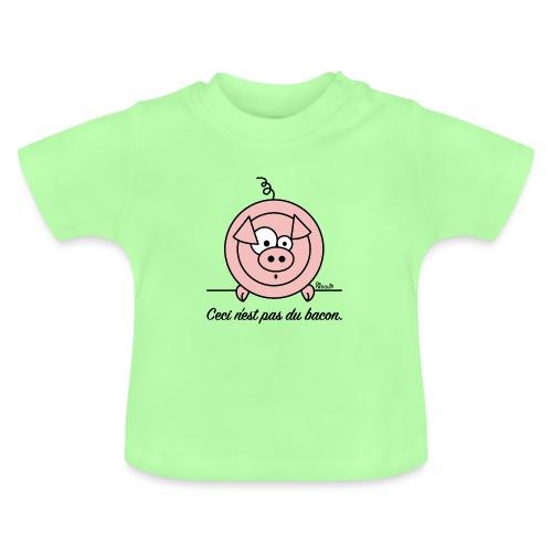 Cochon, Ceci n'est pas du Bacon - T-shirt Bébé