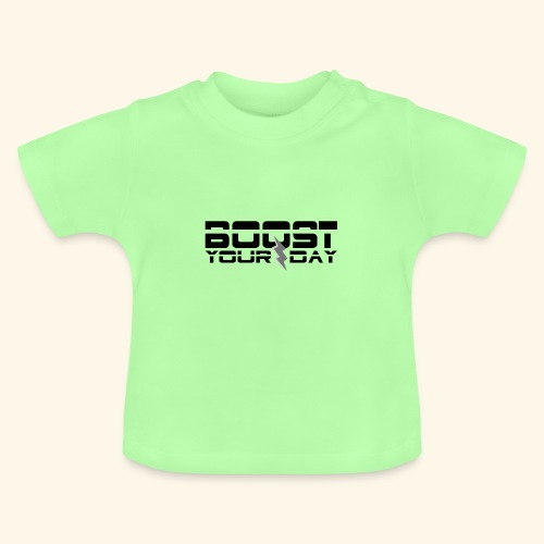 boost your day - Baby T-Shirt