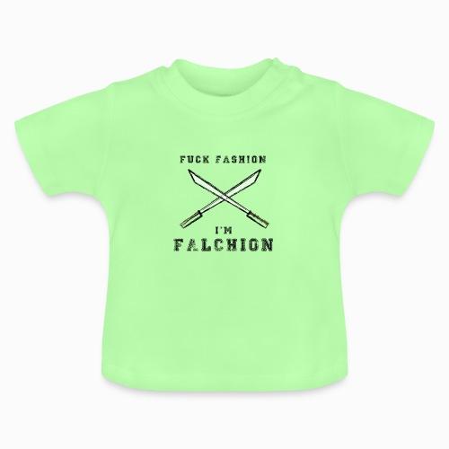 Fuck Fashion I m Falchion - T-shirt Bébé