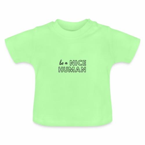 Be a Nice Human   monochrome black - Maglietta per neonato