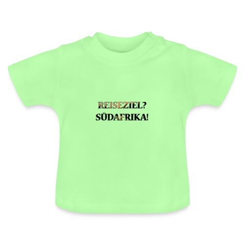 Reiseziel? Südafrika! - Baby T-Shirt