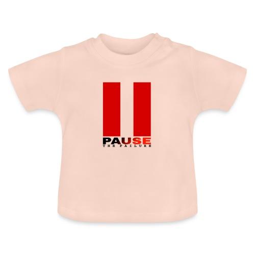 PAUSE THE FAILURE - T-shirt Bébé