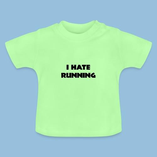 I hate running 001 - Baby T-shirt