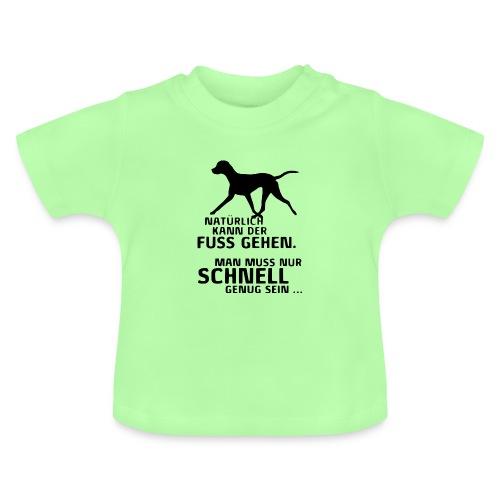 UNSER HUND KANN FUSS GEHEN - Baby T-Shirt