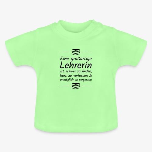 Eine großartige Lehrerin ist schwer zu finden - Baby T-Shirt