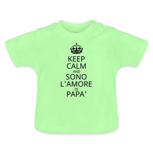 keep calm and sono l'amore di papa - Maglietta per neonato