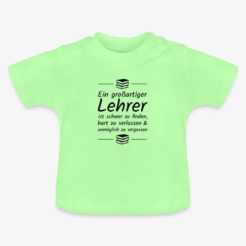 Ein großartiger Lehrer ist schwer zu finden - Baby T-Shirt
