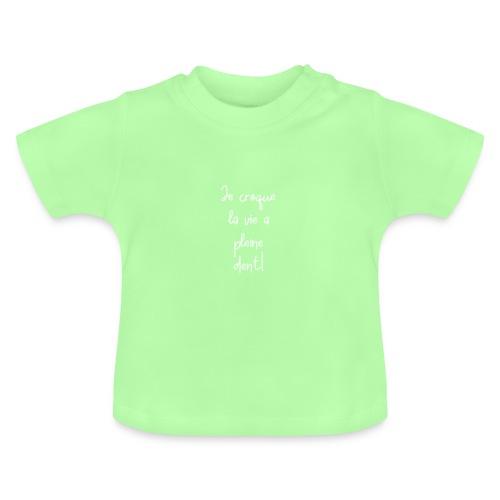 Je croque la vie à plein dent - T-shirt Bébé