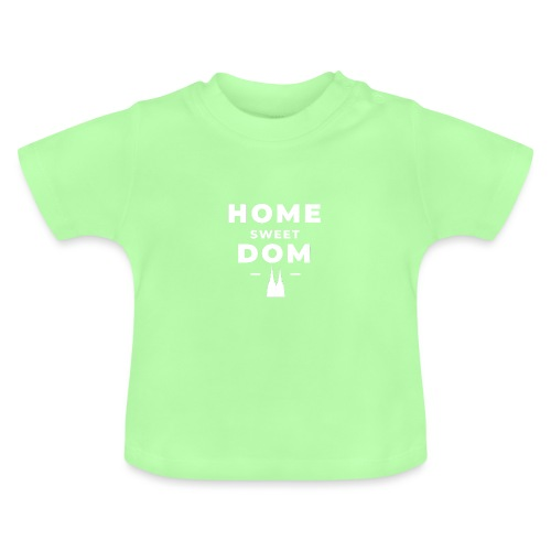 Home Sweet Dom - Baby T-Shirt