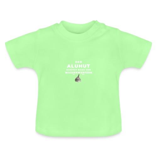 Aluhut und Wasserwerfer - Baby T-Shirt