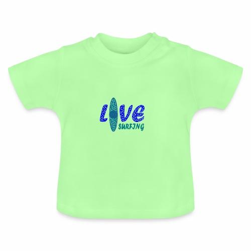 Love Surfing - Baby T-Shirt