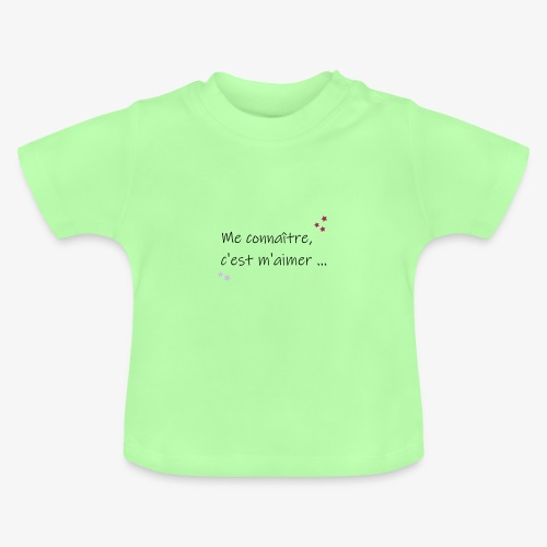 me connaitre c est m aimer - T-shirt Bébé
