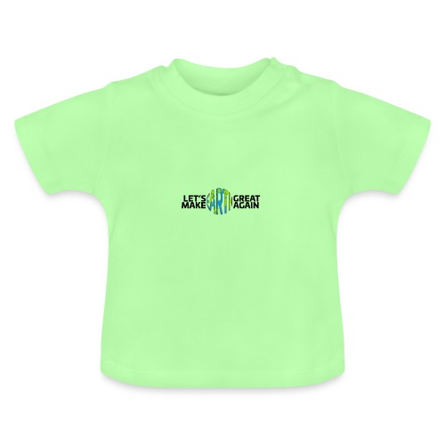Let's Make Earth Great Again Banner - Baby-T-shirt
