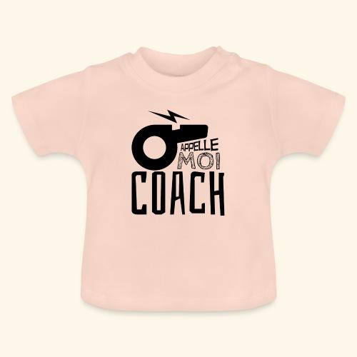 Appelle moi coach - Coach sportif - entraineur - T-shirt Bébé