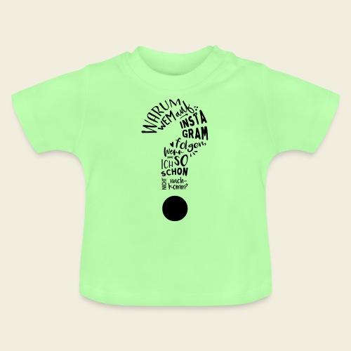 Warum folgen - Design - Baby T-Shirt