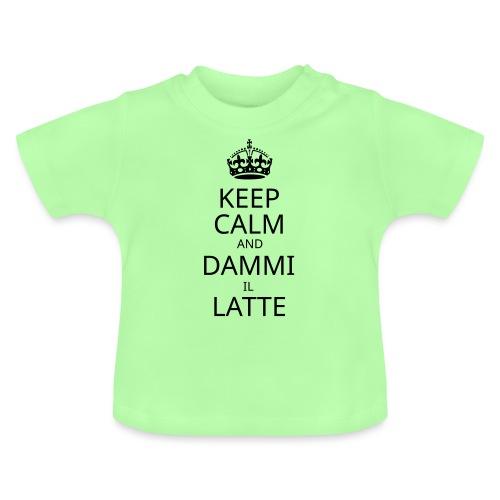 keep calm and dammi il latte - Maglietta per neonato