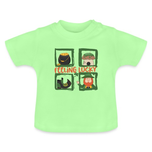 feeling lucky - stay happy - St. Patrick's Day - Baby T-Shirt