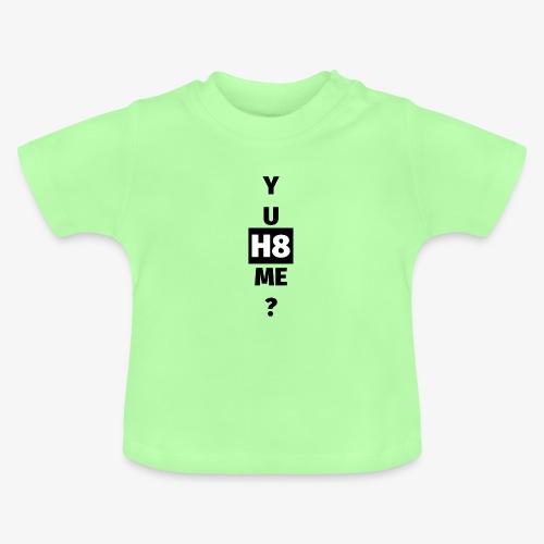 YU H8 ME dark - Baby T-Shirt