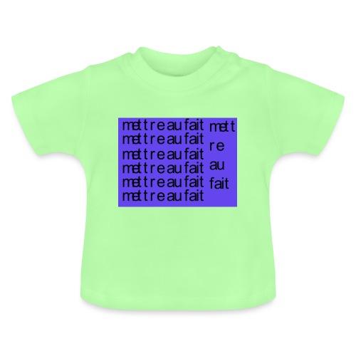 mettre au fait - Baby T-shirt
