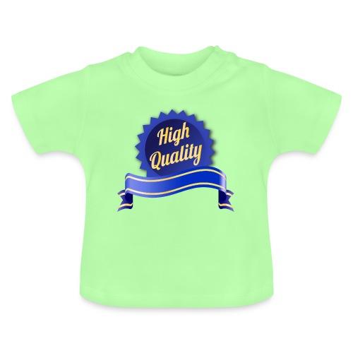 High Quality - Baby T-Shirt