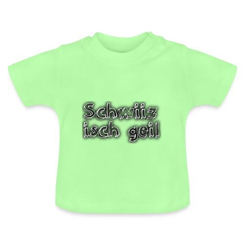 Schwiiz isch geil png - Baby T-Shirt