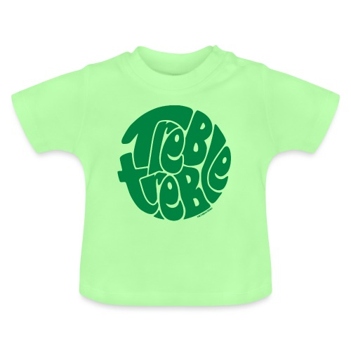 TrebleTreble Green - Baby T-Shirt