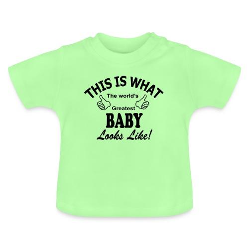 baby world's greatest - Baby T-shirt