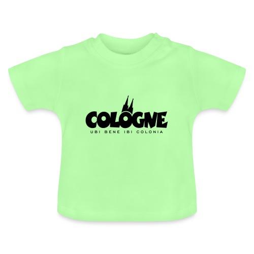 Cologne Dom Ubi Bene Ibi Colonia Köln - Baby T-Shirt