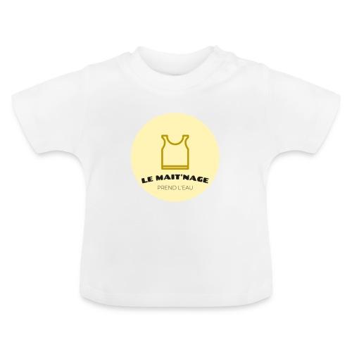 le Mait'Nage prend l'eau - T-shirt Bébé