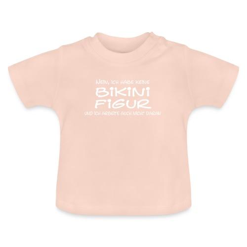 Bikinifigur- - Baby T-Shirt