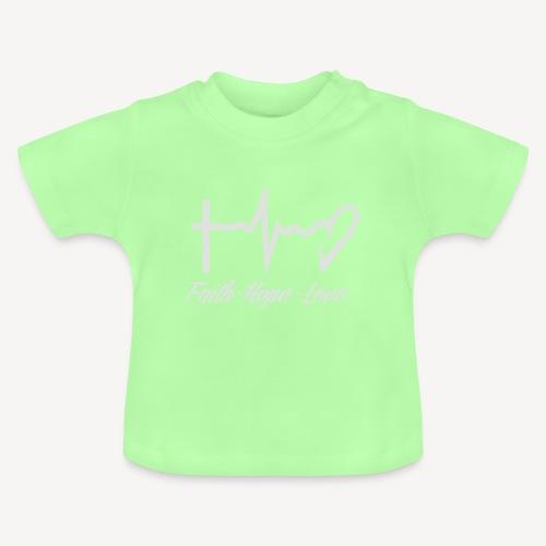 FAITH HOPE LOVE - Baby T-Shirt