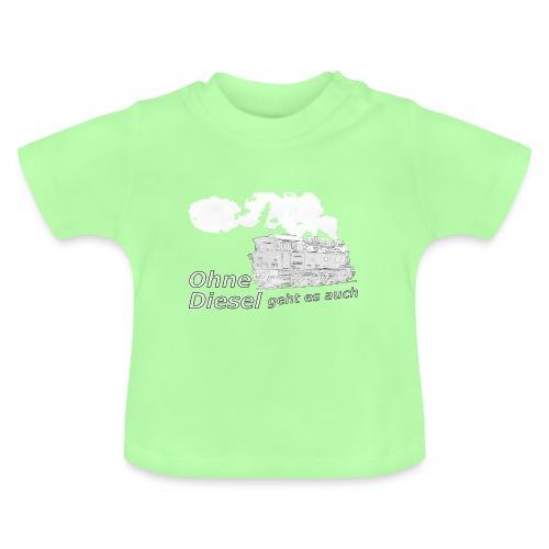 ohne diesel dampflok 2 - Baby T-Shirt
