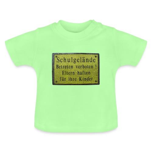 schule betreten verboten 1 - Baby T-Shirt