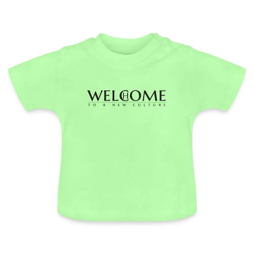 Welcome Home - to a new Culture - schwarz - Baby T-Shirt