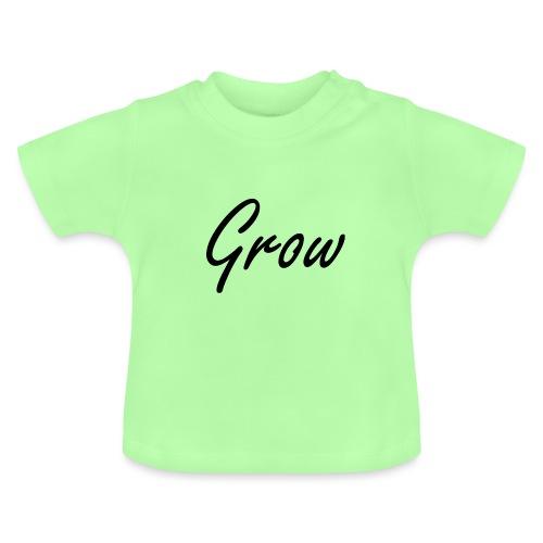 Grow - Baby T-Shirt