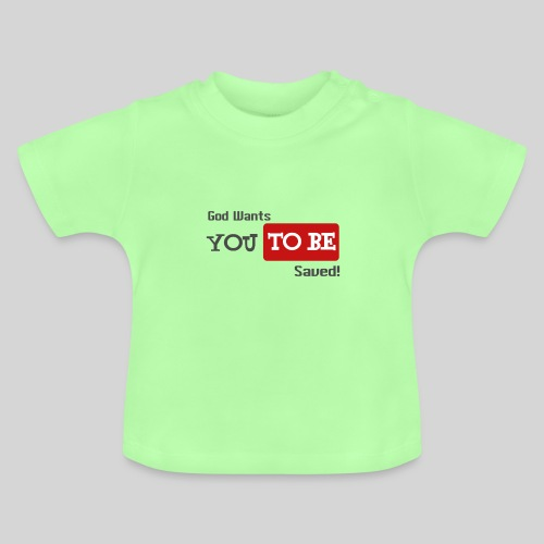 God wants you to be saved Johannes 3,16 - Baby T-Shirt