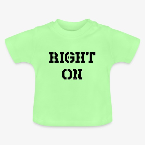 Right On - black - Baby T-Shirt